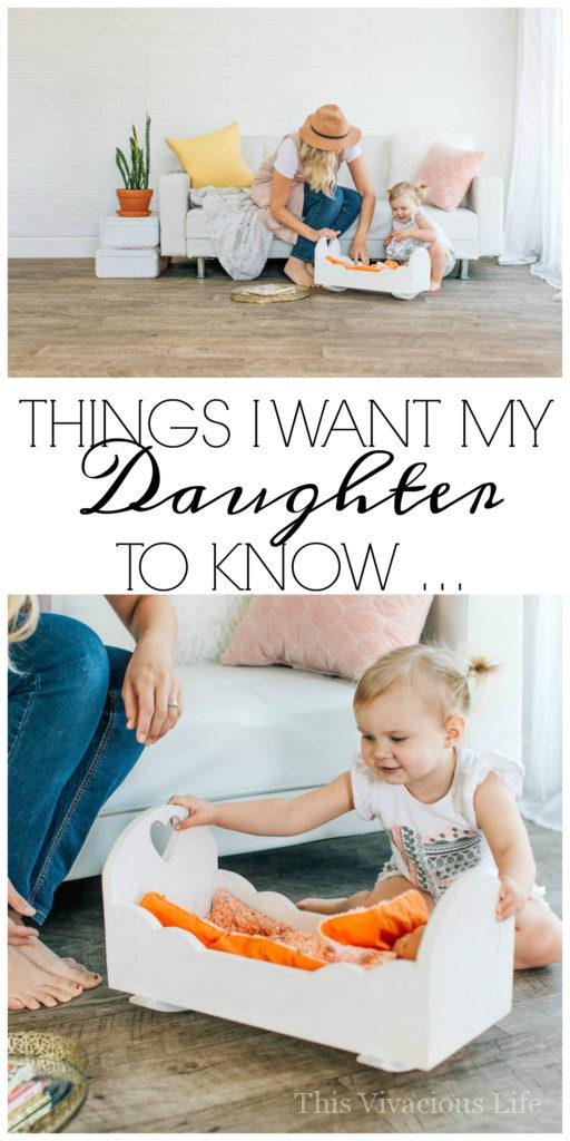 There are things I want my daughter to know...advice from mother to daughter that needs to be shared