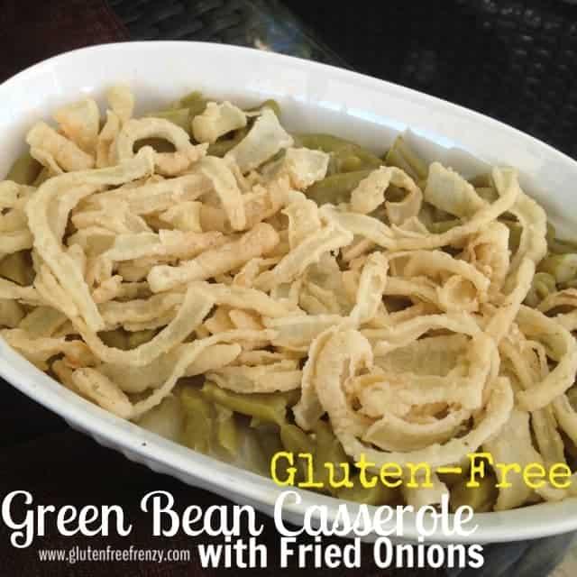 Gluten-Free Green Bean Casserole w/ Homemade Fried Onions