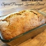 Gluten-Free Dairy-Free Spiced Pineapple Zucchini Bread