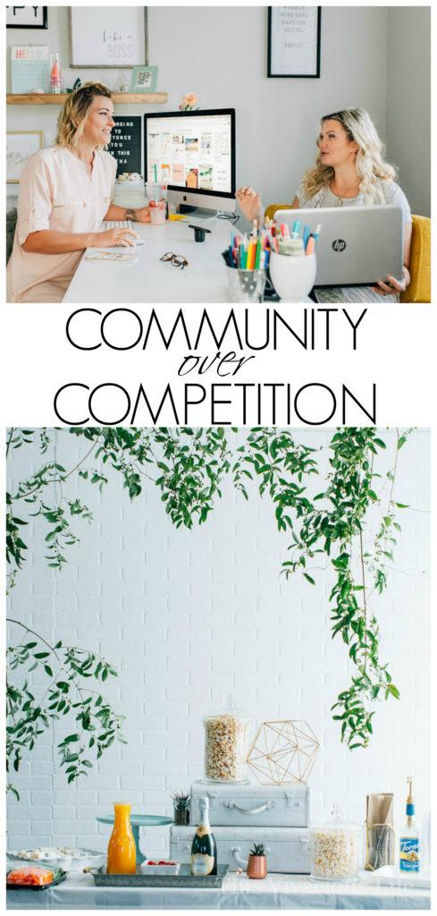 Community over competition is a new concept that many creatives are working hard to cultivate. This creates a sense of community and support letting each woman know that there is enough to go around. We can support each other and encourage in our dreams.