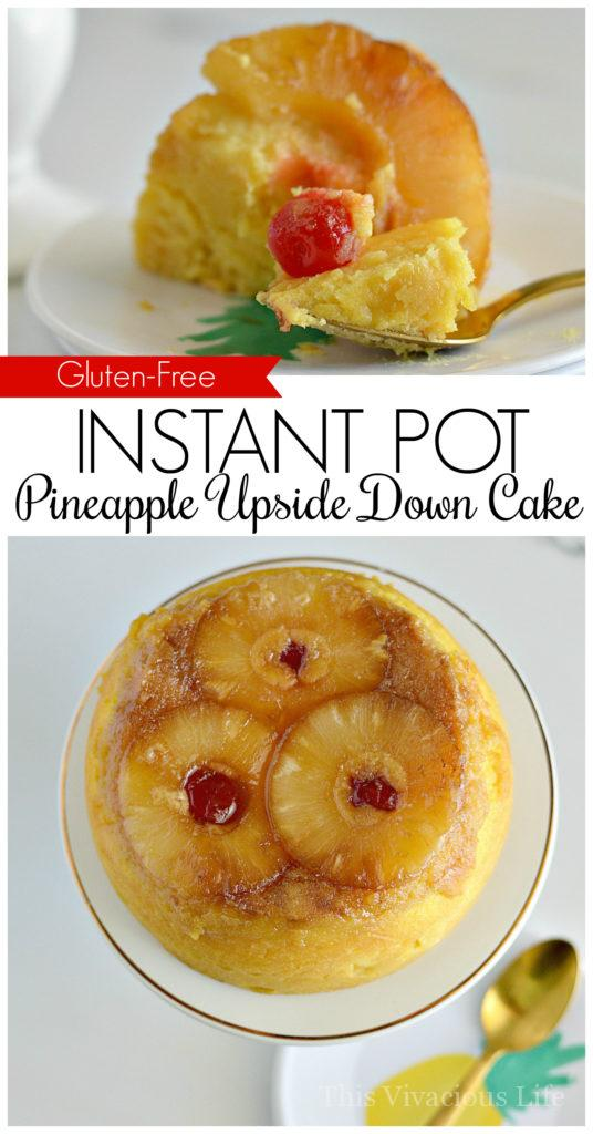 This instant pot gluten-free pineapple upside down cake is a decadent dessert that can be made in minutes! | gluten free dessert recipes | how to make a pineapple upside down cake | gluten free cake recipes | gluten free pineapple upside down cake | gluten free instant pot recipes | gluten free instant pot desserts | how to make a cake in an instant pot || This Vivacious Life #recipe #instantpot #pressurecooker #upsidedowncake #instantpotrecipe #instantpotdessert #thisvivaciouslife