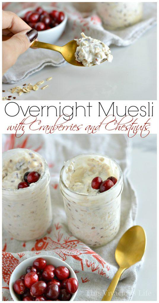 Overnight Muesli with Cranberries and Chestnuts for Breakfast | overnight breakfast recipes | gluten-free breakfast recipes | healthy breakfast recipes | overnight muesli recipe | muesli breakfast recipes | healthy muesli recipe || This Vivacious Life #mueslirecipe #overnightbreakfast #healthybreakfast