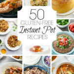 You are going to love this roundup of 50 gluten-free instant pot recipes. We've got everything for you from main dishes to dessert. #instantpotrecipes #instantpot #glutenfreeinstantpot