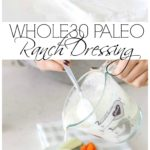 Our Whole30 paleo ranch is a tasty alternative to traditional dressing. It is a great guilt free condiment.