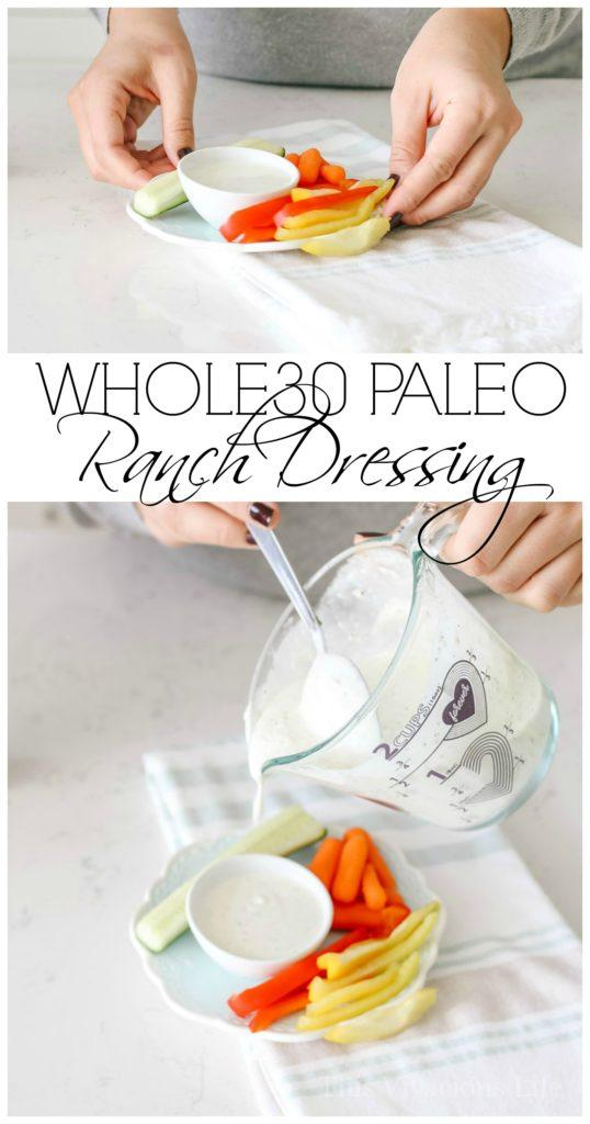 Whole30 Paleo Ranch Dressing From Scratch | whole30 dressing recipes | whole30 ranch dressing | gluten-free ranch dressing | healthy ranch dressing || This Vivacious Life #whole30dressing #paleoranch #glutenfreedressing
