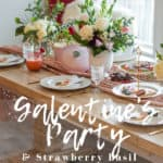 alentine's parties are so much fun, they are a beautiful laid back way to get your gals together in February. Enjoy our strawberry margarita mocktail too!